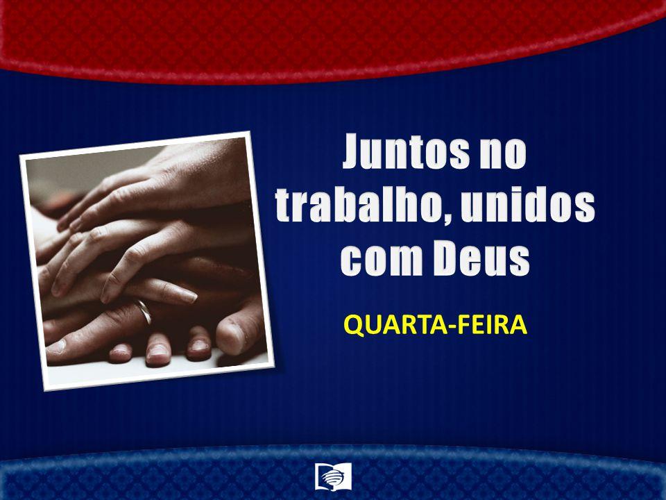 Juntos no trabalho, unidos com Deus