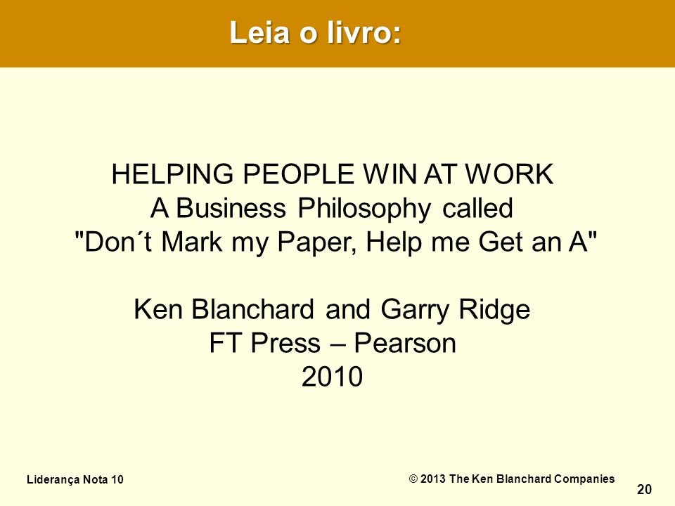 Leia o livro: HELPING PEOPLE WIN AT WORK A Business Philosophy called