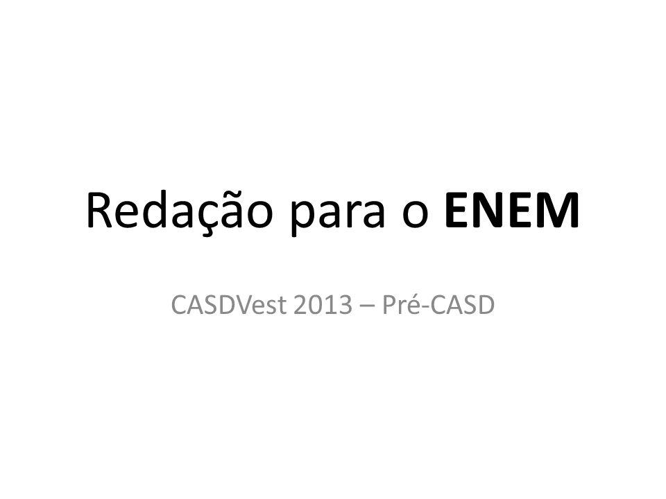 Redação para o ENEM CASDVest 2013 – Pré-CASD