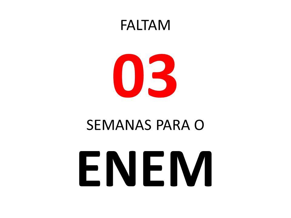 FALTAM 03 SEMANAS PARA O ENEM