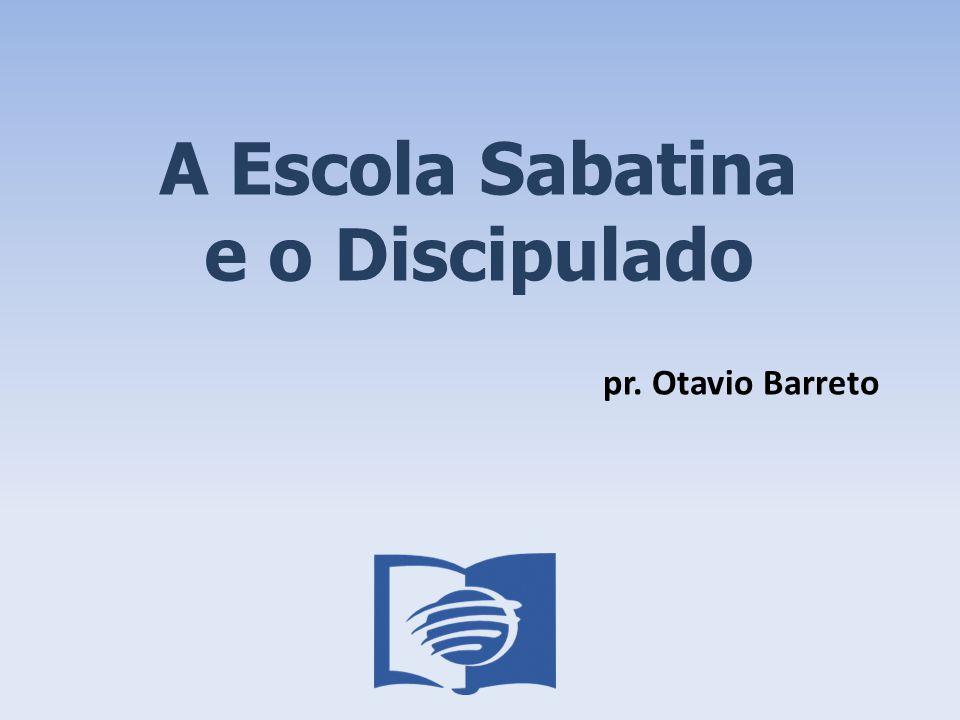 A Escola Sabatina e o Discipulado