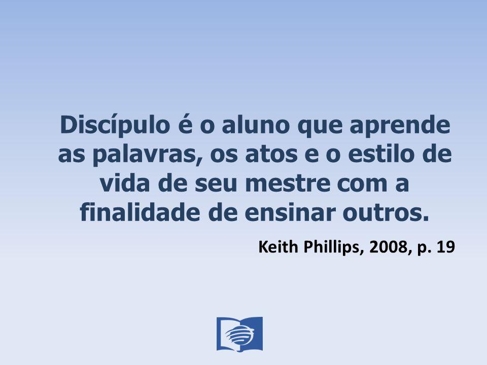 Discípulo é o aluno que aprende as palavras, os atos e o estilo de vida de seu mestre com a finalidade de ensinar outros.