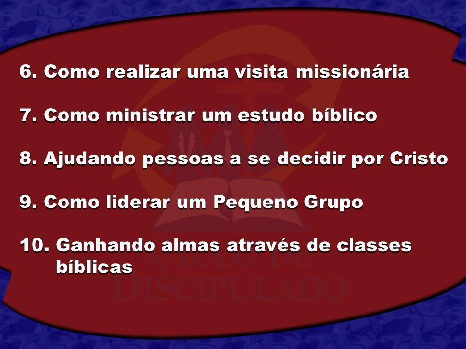 6. Como realizar uma visita missionária