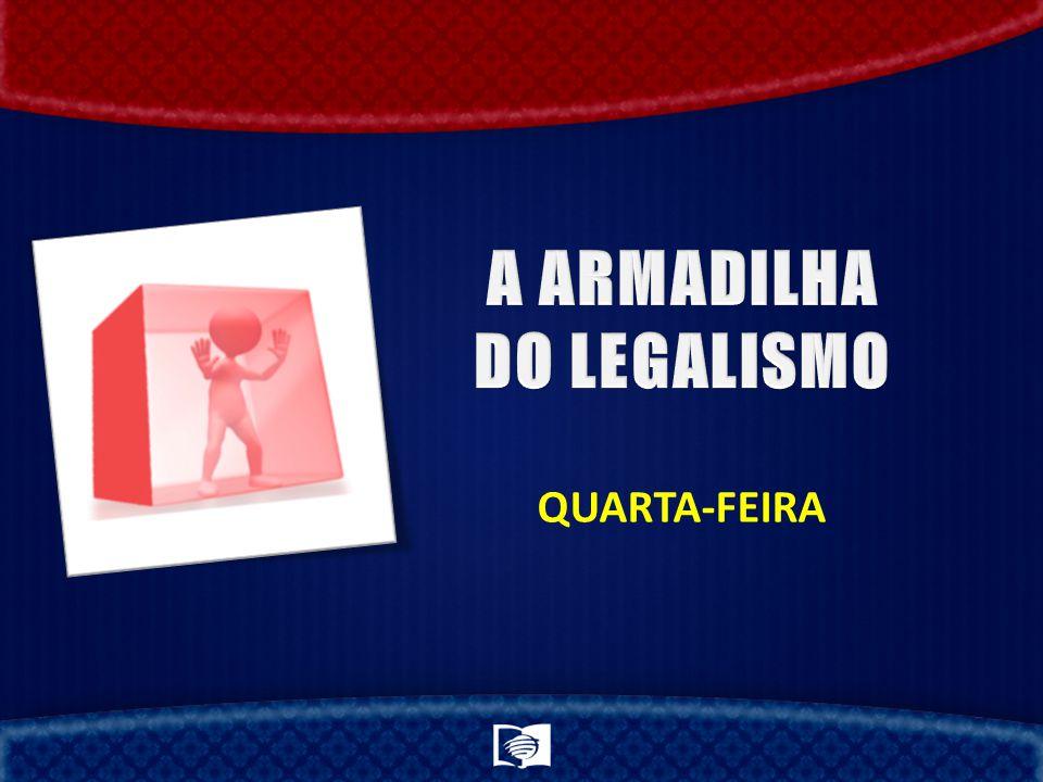 A ARMADILHA DO LEGALISMO