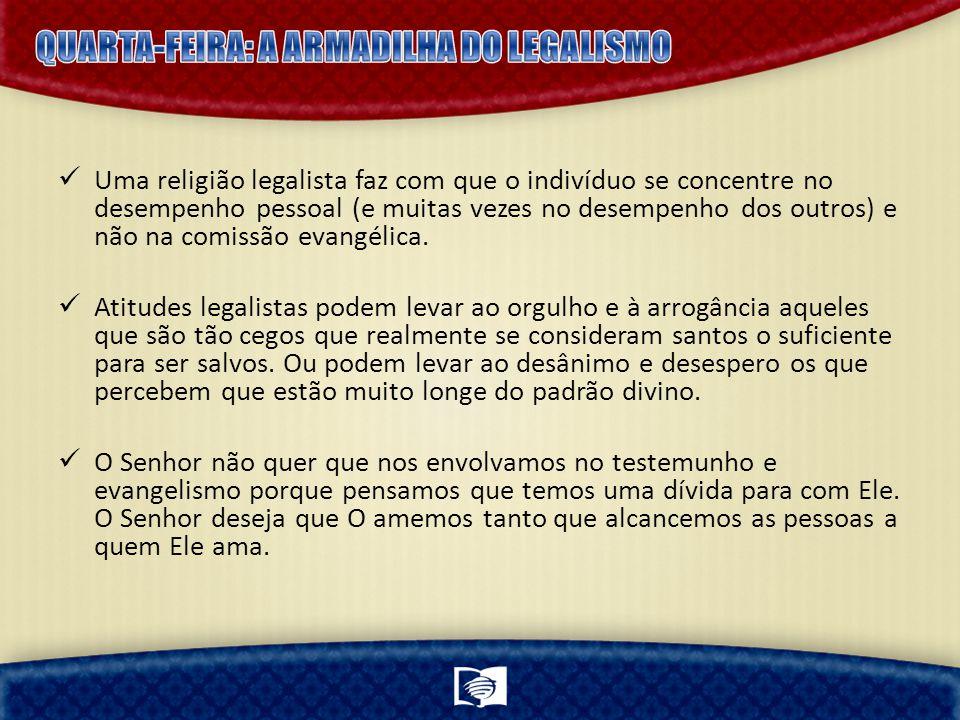 QUARTA-FEIRA: A ARMADILHA DO LEGALISMO