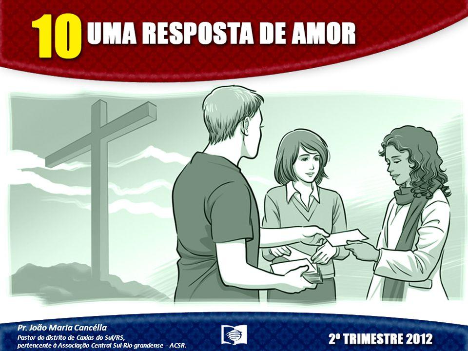 Pr. João Maria Cancélla Pastor do distrito de Caxias do Sul/RS,