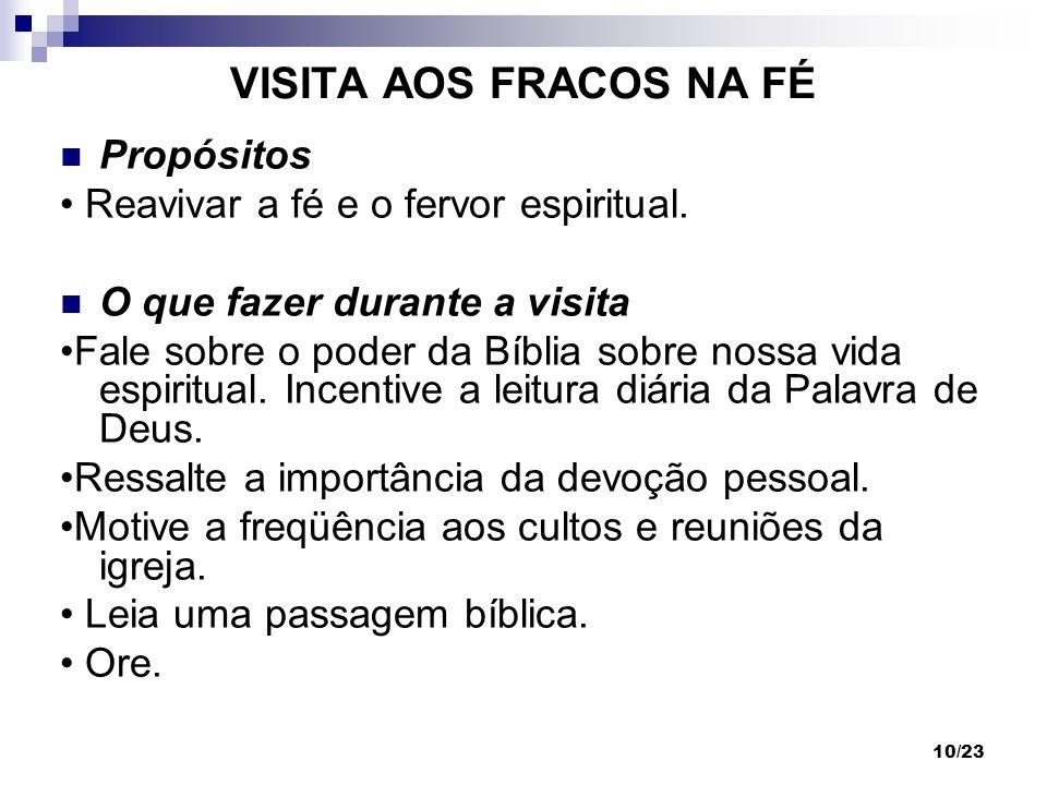 VISITA AOS FRACOS NA FÉ Propósitos