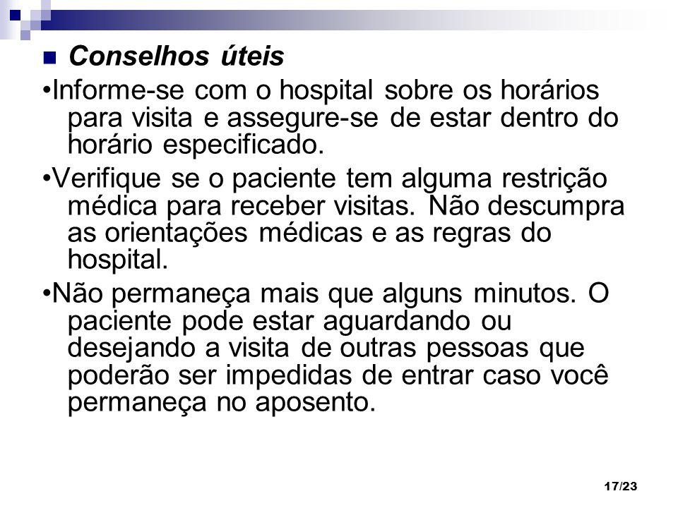 Conselhos úteis •Informe-se com o hospital sobre os horários para visita e assegure-se de estar dentro do horário especificado.