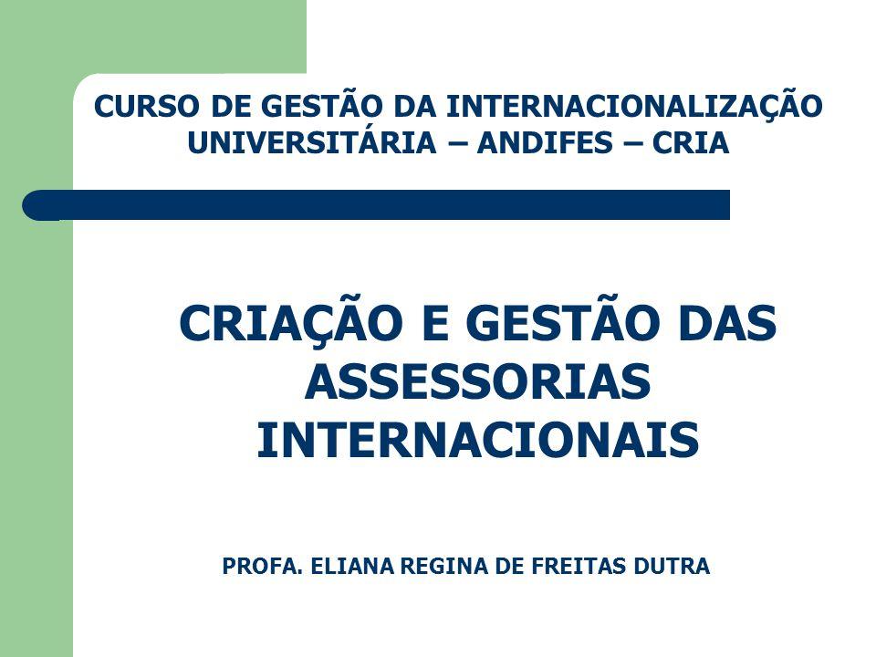 CRIAÇÃO E GESTÃO DAS ASSESSORIAS INTERNACIONAIS
