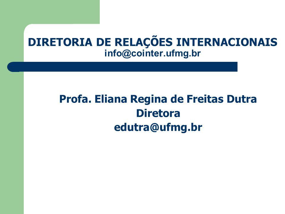 DIRETORIA DE RELAÇÕES INTERNACIONAIS info@cointer.ufmg.br