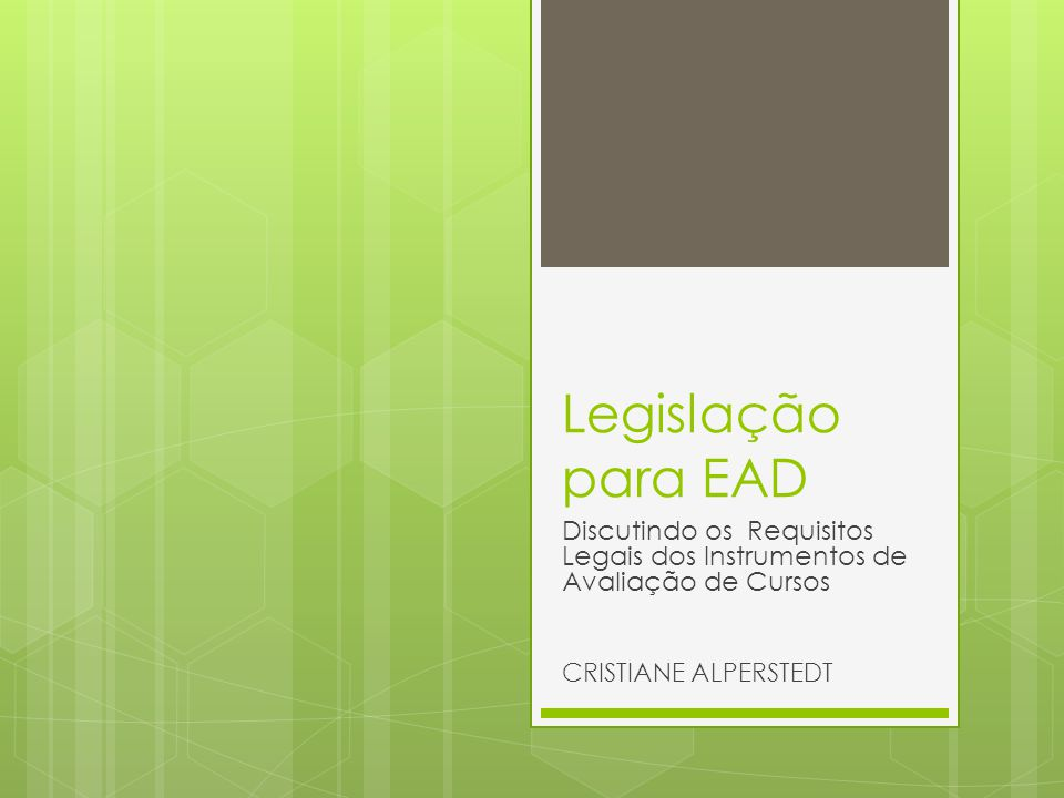 Legislação para EAD Discutindo os Requisitos Legais dos Instrumentos de Avaliação de Cursos.