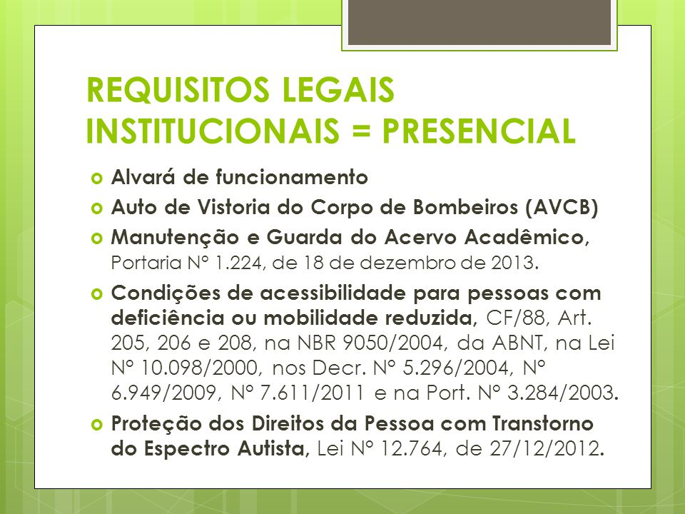 REQUISITOS LEGAIS INSTITUCIONAIS = PRESENCIAL