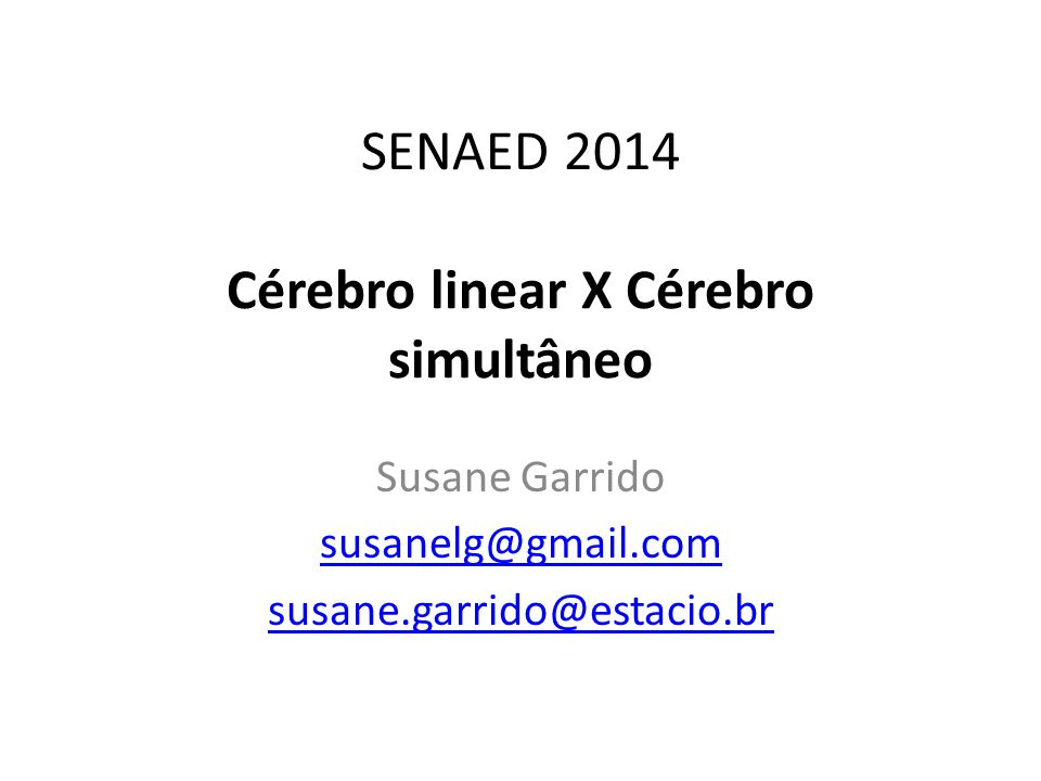 SENAED 2014 Cérebro linear X Cérebro simultâneo