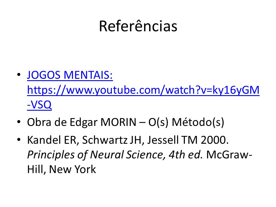 Referências JOGOS MENTAIS: https://www.youtube.com/watch v=ky16yGM-VSQ