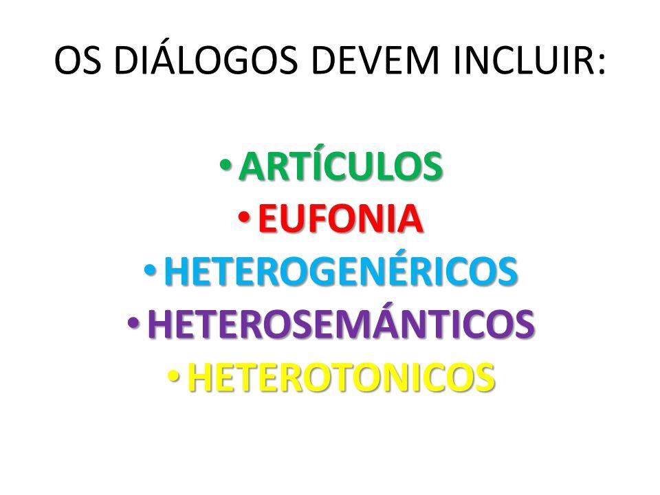 OS DIÁLOGOS DEVEM INCLUIR: