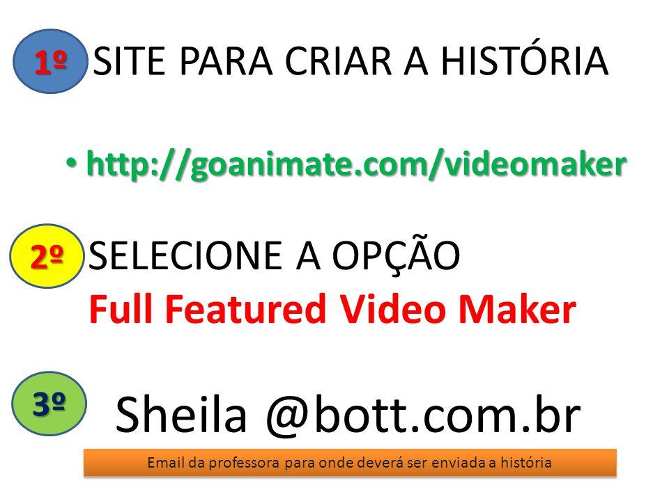 Sheila @bott.com.br SITE PARA CRIAR A HISTÓRIA SELECIONE A OPÇÃO