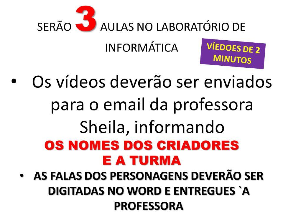 SERÃO 3 AULAS NO LABORATÓRIO DE INFORMÁTICA