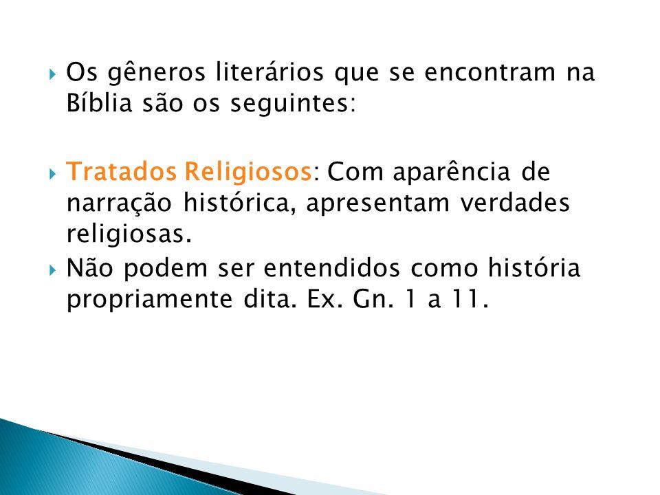 Os gêneros literários que se encontram na Bíblia são os seguintes: