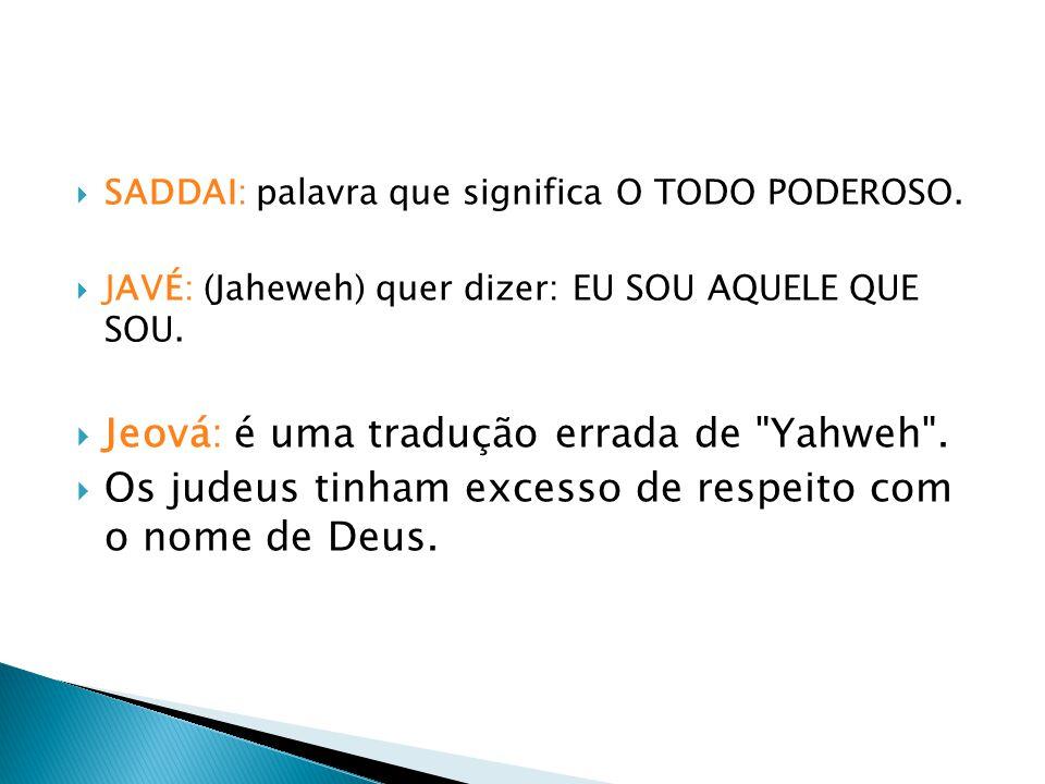 Jeová: é uma tradução errada de Yahweh .