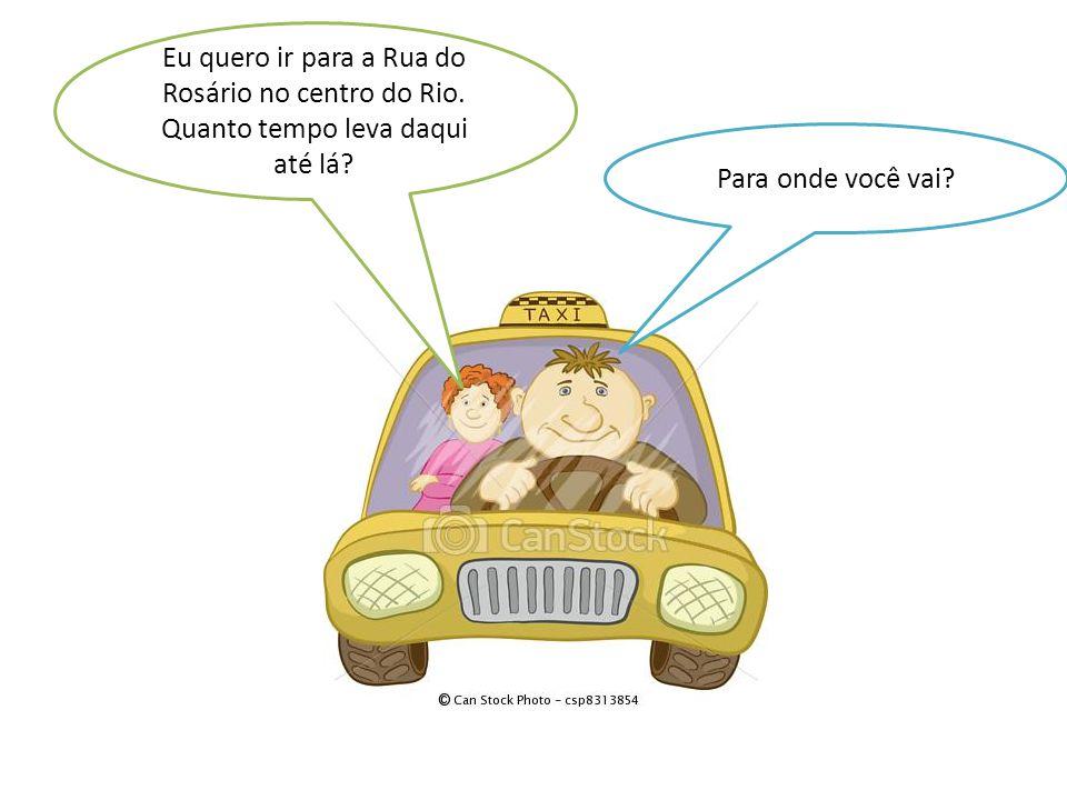 Eu quero ir para a Rua do Rosário no centro do Rio