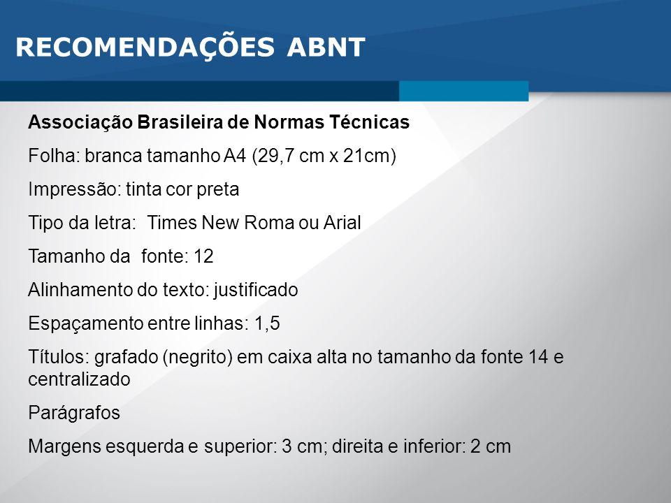 RECOMENDAÇÕES ABNT Associação Brasileira de Normas Técnicas