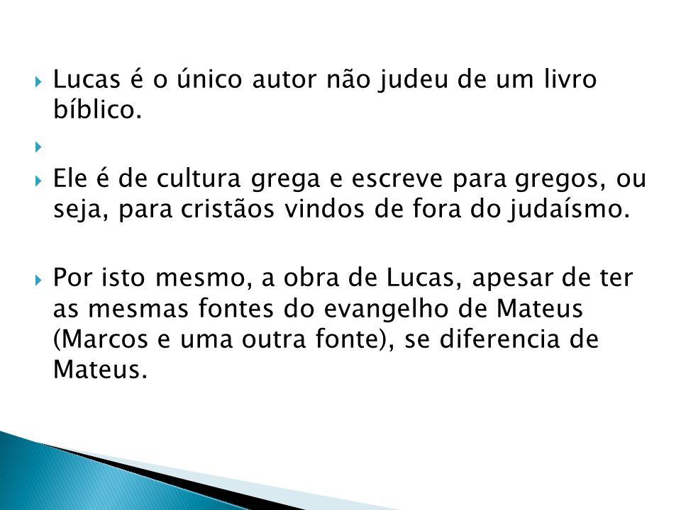 Lucas é o único autor não judeu de um livro bíblico.