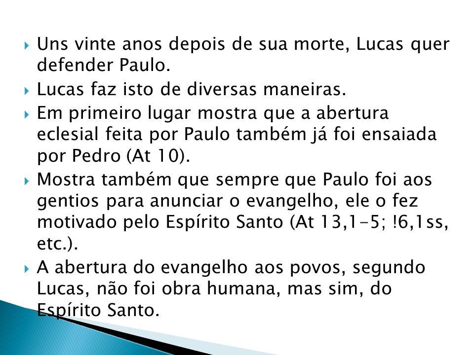 Uns vinte anos depois de sua morte, Lucas quer defender Paulo.