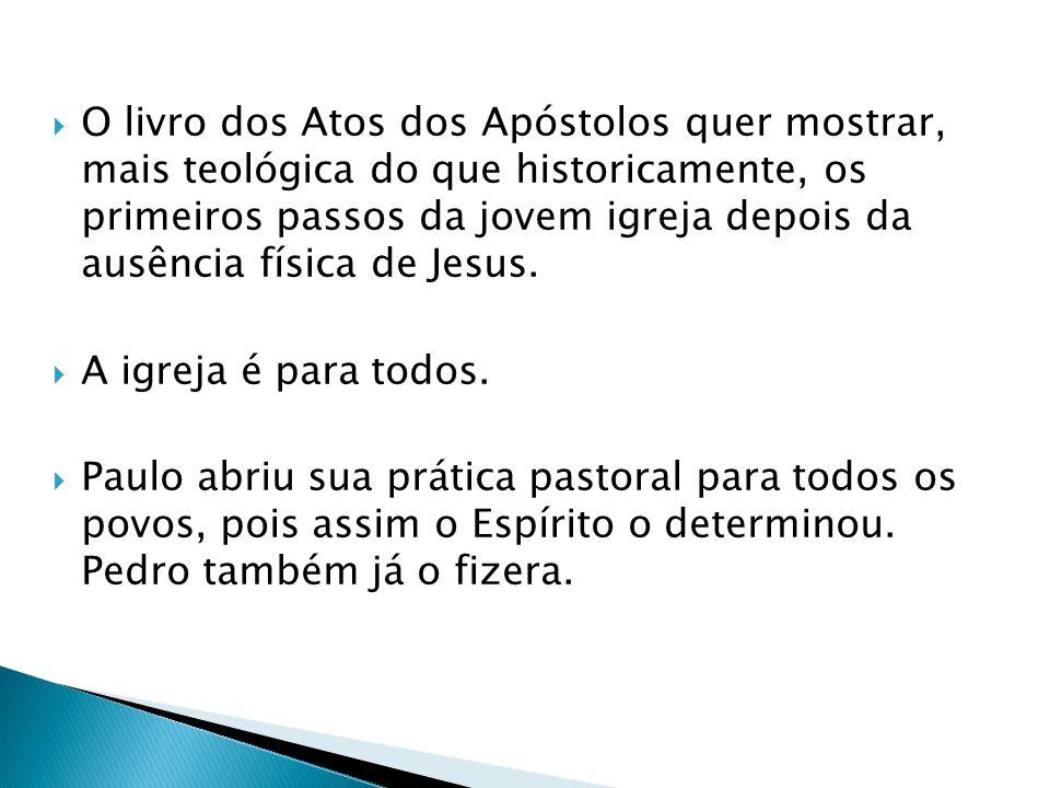 O livro dos Atos dos Apóstolos quer mostrar, mais teológica do que historicamente, os primeiros passos da jovem igreja depois da ausência física de Jesus.