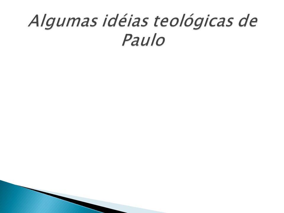 Algumas idéias teológicas de Paulo