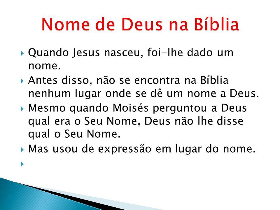 Nome de Deus na Bíblia Quando Jesus nasceu, foi-lhe dado um nome.