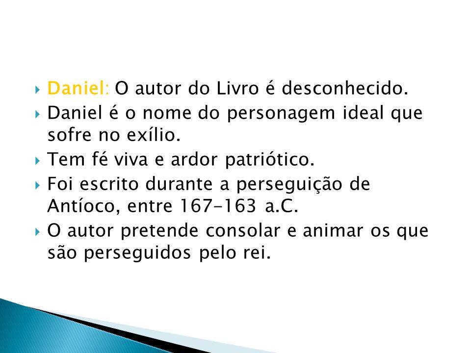 Daniel: O autor do Livro é desconhecido.