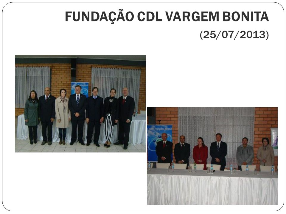 FUNDAÇÃO CDL VARGEM BONITA (25/07/2013)