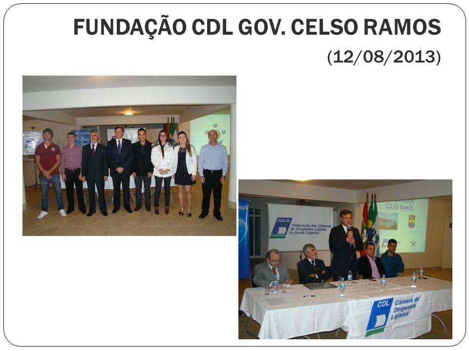 FUNDAÇÃO CDL GOV. CELSO RAMOS (12/08/2013)