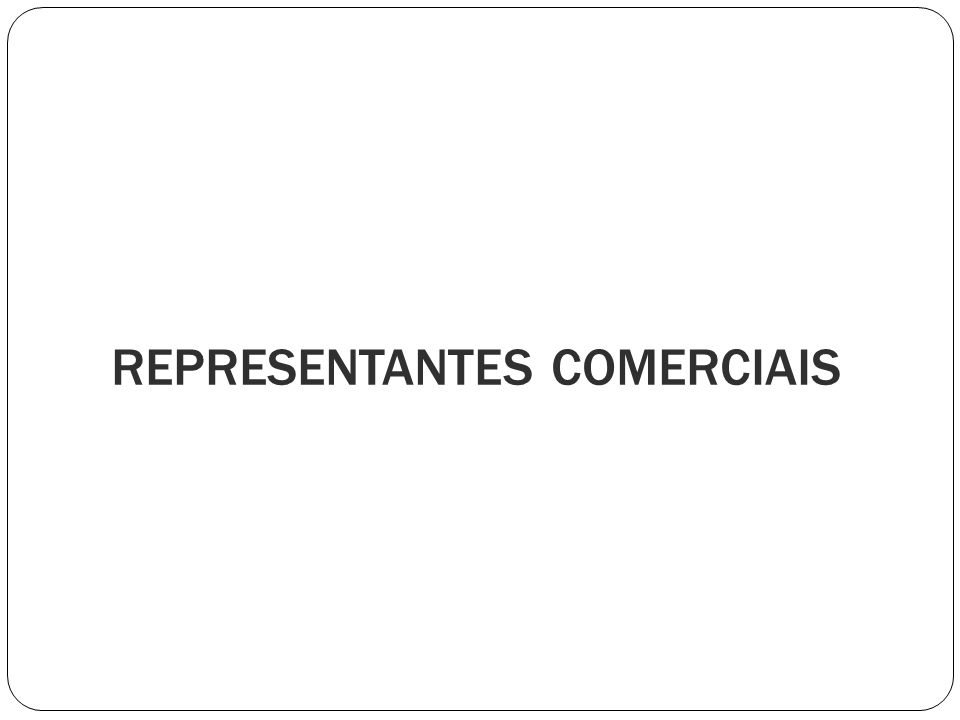 REPRESENTANTES COMERCIAIS