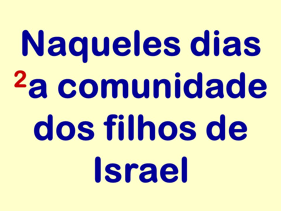 Naqueles dias 2a comunidade dos filhos de Israel
