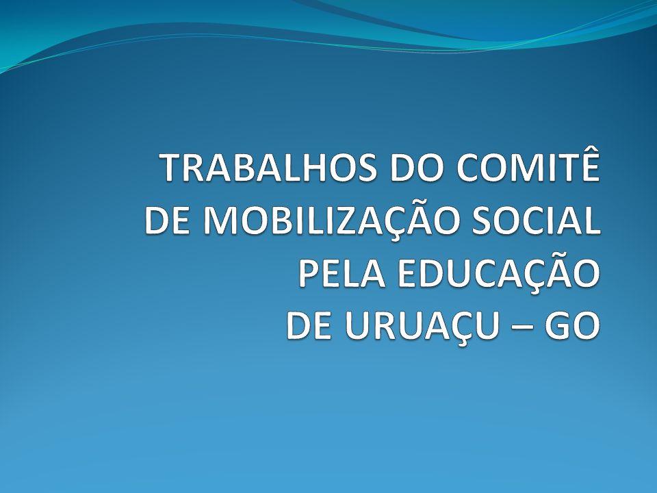TRABALHOS DO COMITÊ DE MOBILIZAÇÃO SOCIAL PELA EDUCAÇÃO DE URUAÇU – GO