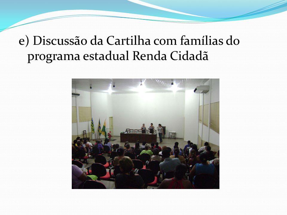e) Discussão da Cartilha com famílias do programa estadual Renda Cidadã