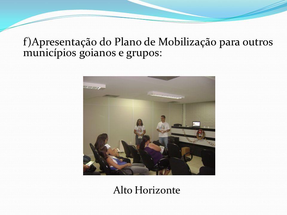 f)Apresentação do Plano de Mobilização para outros municípios goianos e grupos: