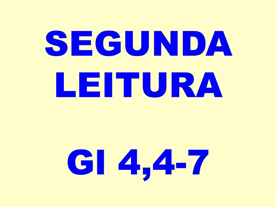 SEGUNDA LEITURA Gl 4,4-7
