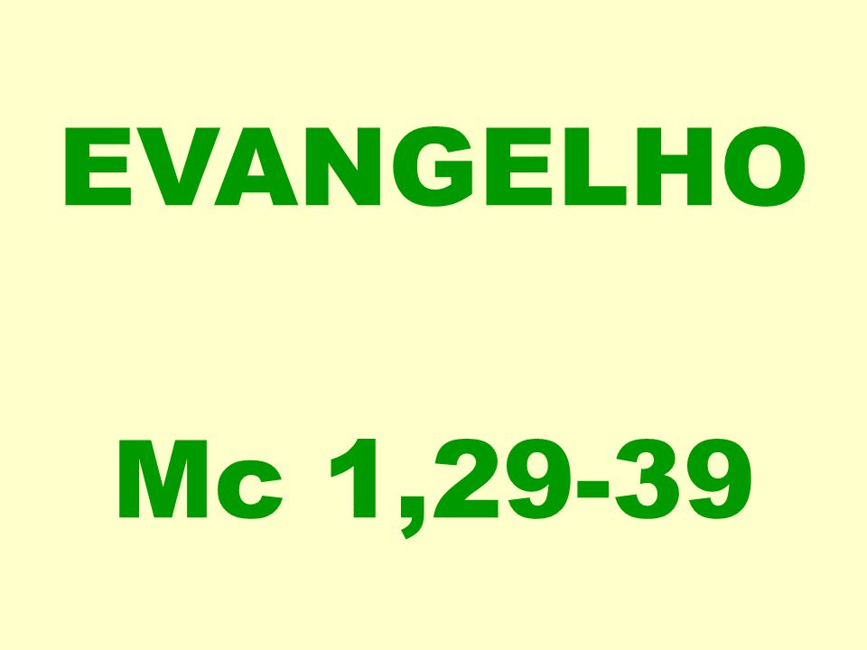 EVANGELHO Mc 1,29-39