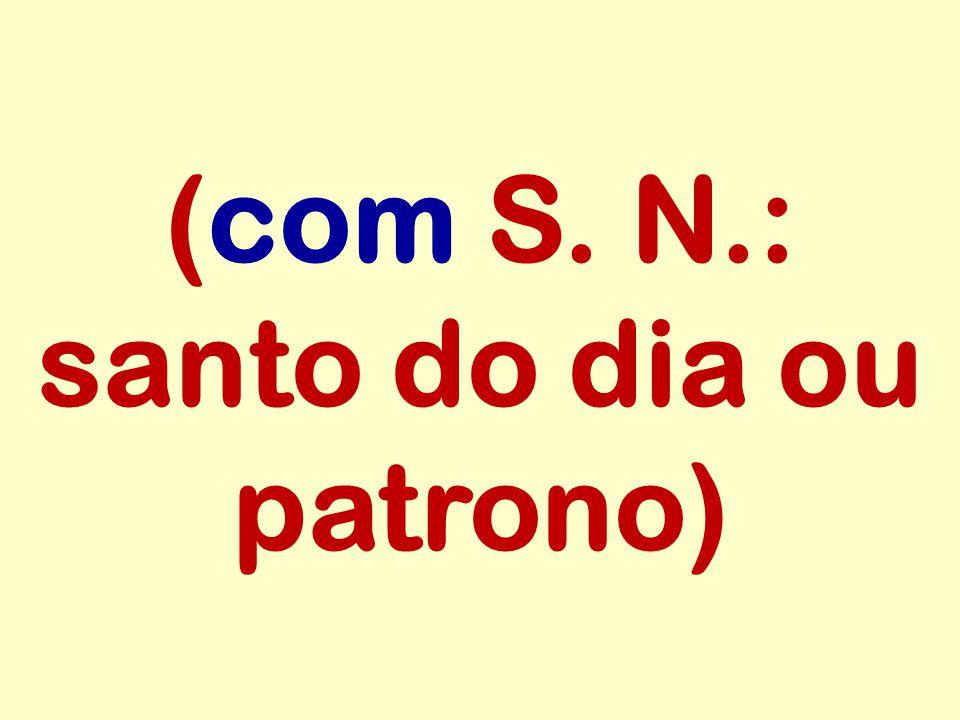 (com S. N.: santo do dia ou patrono)