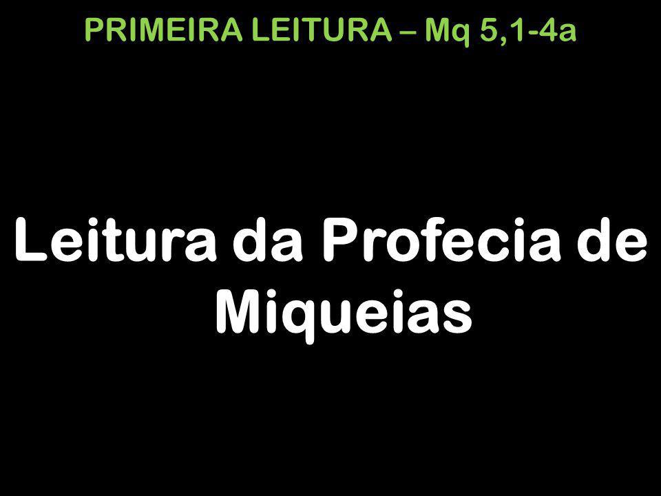 PRIMEIRA LEITURA – Mq 5,1-4a