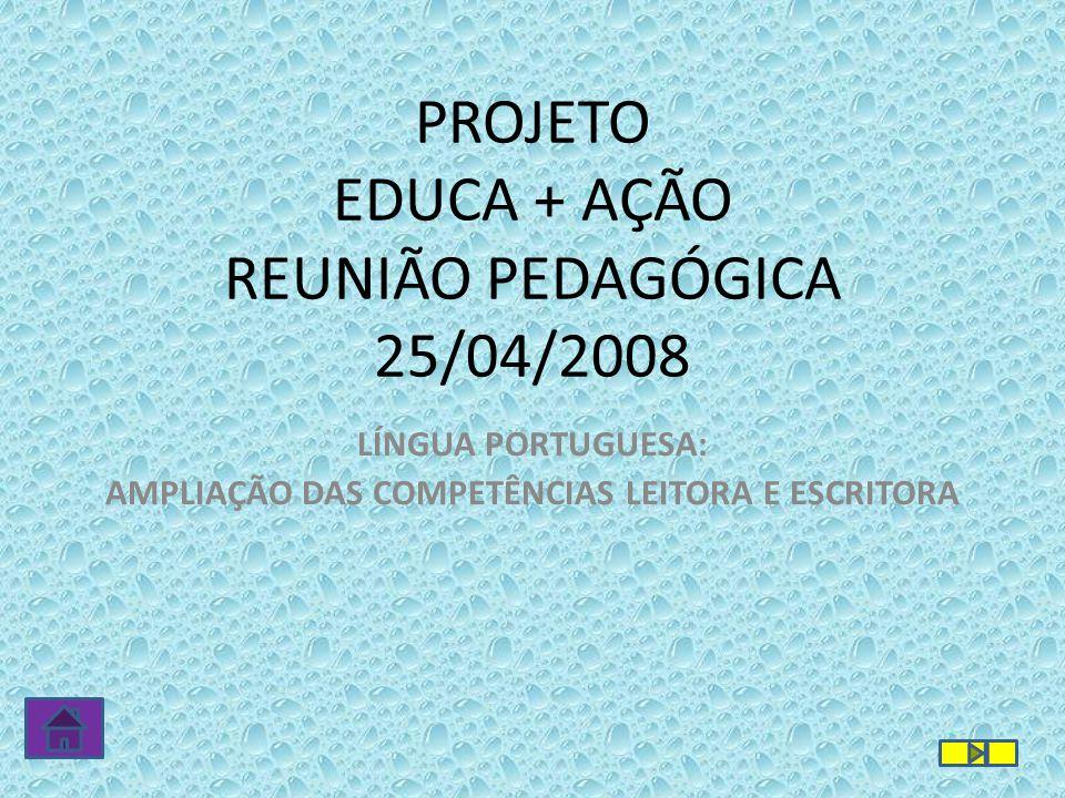 PROJETO EDUCA + AÇÃO REUNIÃO PEDAGÓGICA 25/04/2008