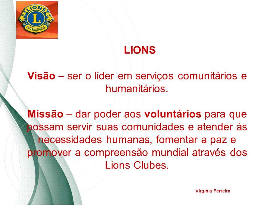 LIONS Visão – ser o líder em serviços comunitários e humanitários
