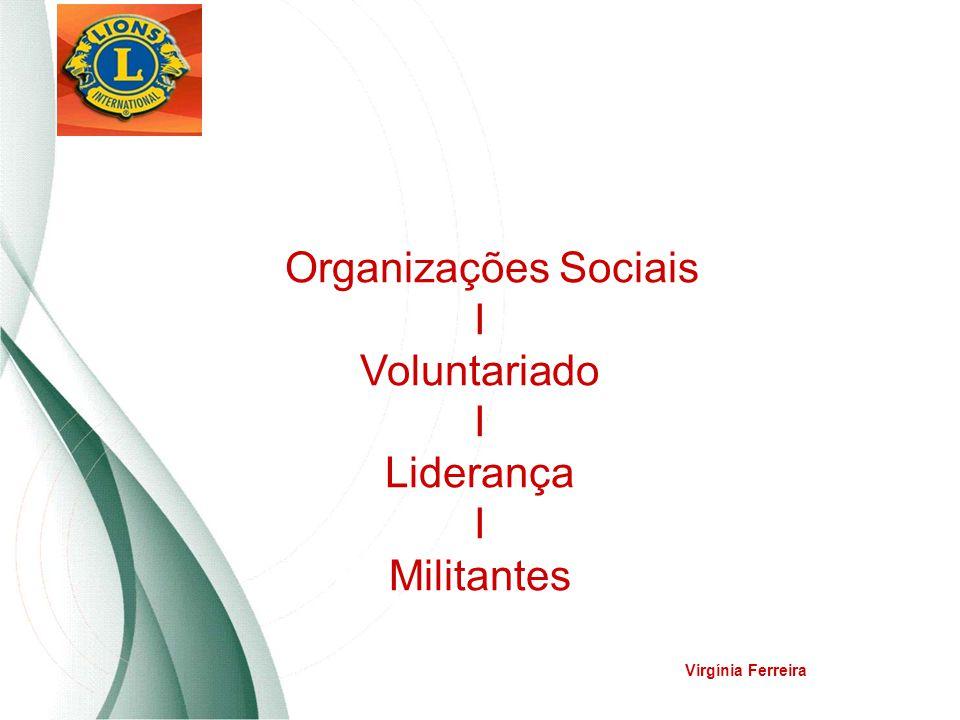 Organizações Sociais I Voluntariado I Liderança I Militantes