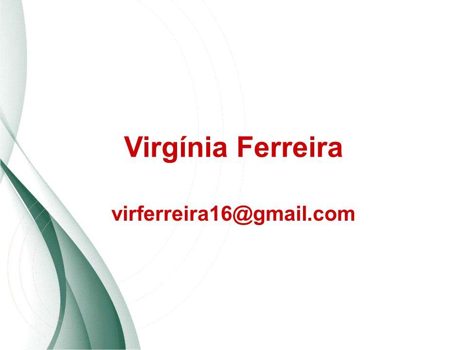 Virgínia Ferreira virferreira16@gmail.com