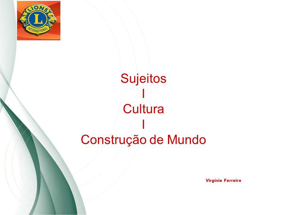 Sujeitos I Cultura I Construção de Mundo