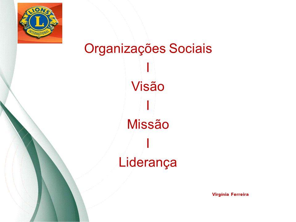 Organizações Sociais I Visão Missão Liderança Virgínia Ferreira