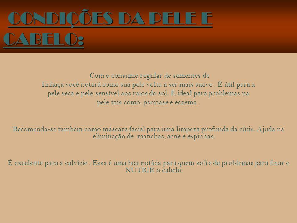 CONDIÇÕES DA PELE E CABELO: