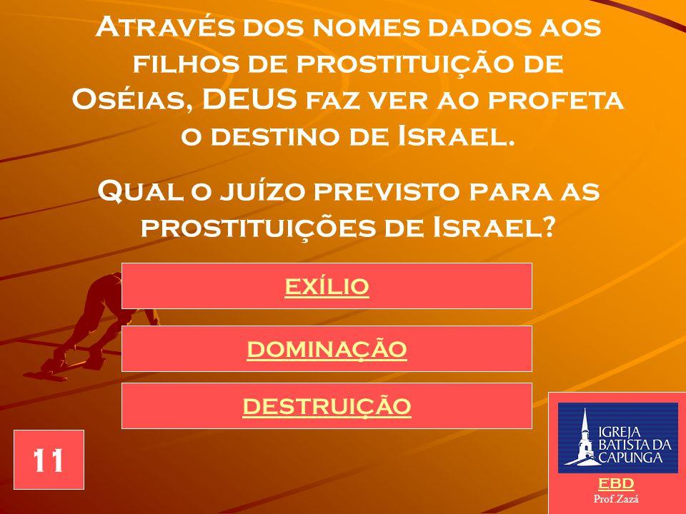 Qual o juízo previsto para as prostituições de Israel